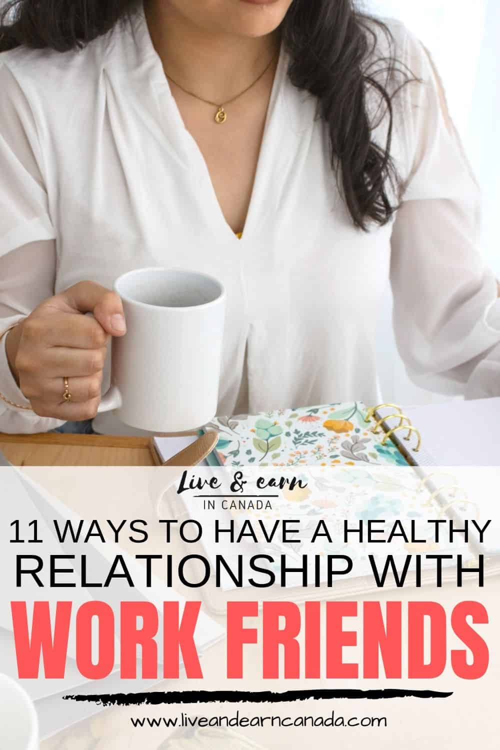Work friends, here are tips on how to keep a healthy relationship with your coworkers. Make friends with your co workers using these tips #workfriends