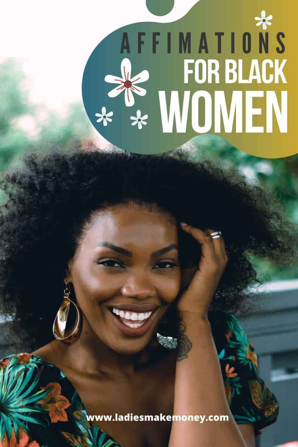 Positive Affirmations for Black Women, here are our best. If you are looking for daily affirmations for black women, look no further than this post. We have a great list of motivational affirmations that black women can use #possitiveaffirmations #blackwomen