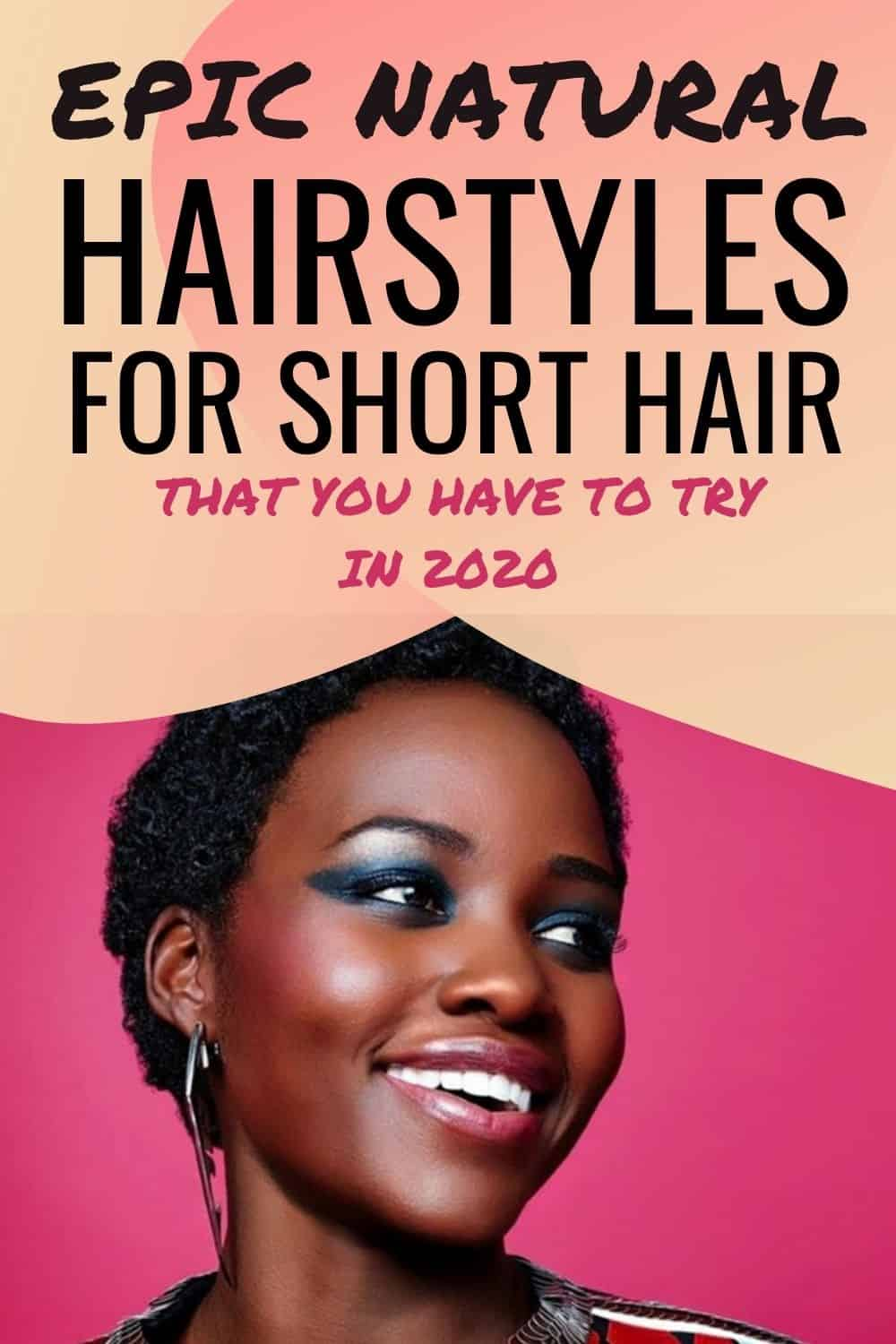 25 Amazing Styles For Short Natural Hair You Can Rock In 2020