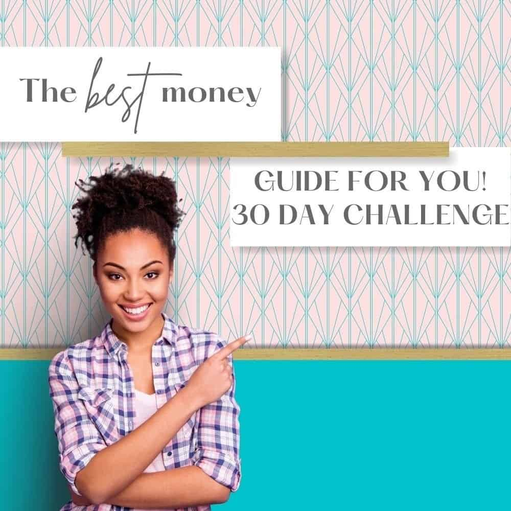 30 Days to more money challenge for those that want to organize their finances.