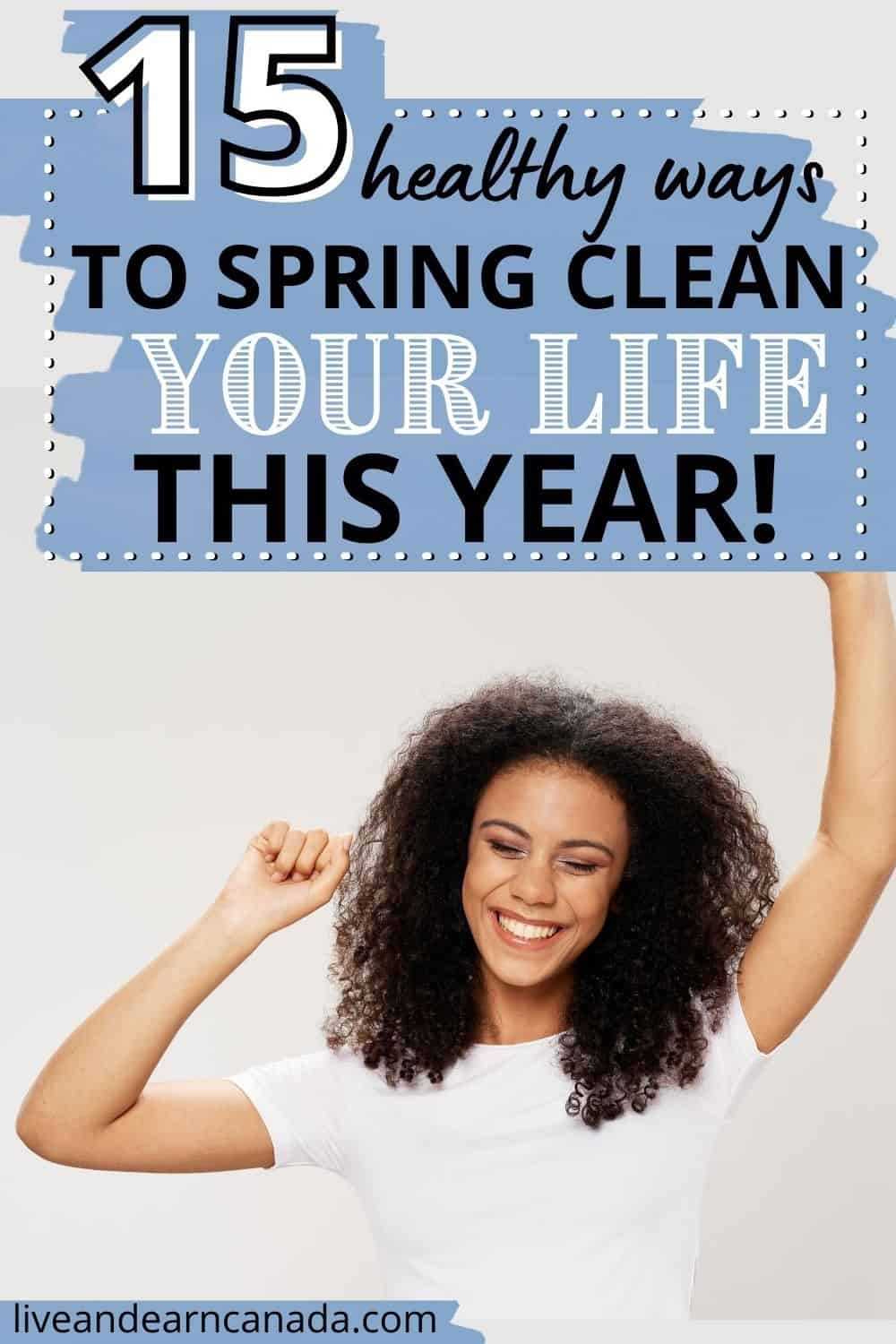 15 Healthy Ways to Spring Clean Your Life Is your life cluttered and messy? It's time to get spring cleaning. Click here to learn how to spring clean your life, from your house to your thoughts. Plus, get the FREE Spring Clean Your Mind Checklist. #SpringCleaning #SpringClean #OrganizeMyLife #Declutter #ClutterFree #Organization #Organized #Organizing #Spring #Minimal #Minimalism #Minimalist #PositiveLife #Mindful #MindfulLiving #Positive #PositiveVibes #Positivity #MentalHealth #MillennialBlogger