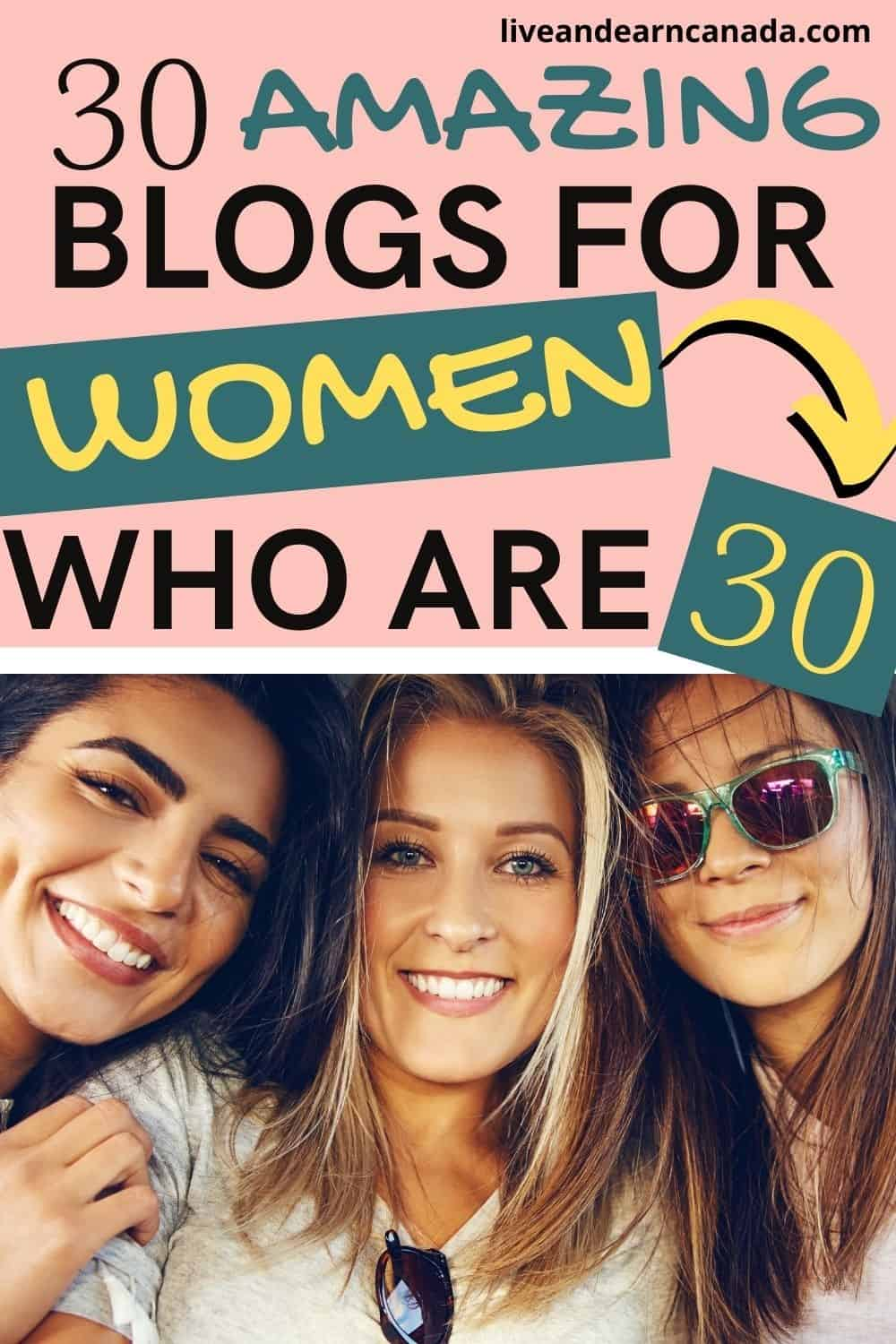 Here is a list of blogs for women over 30! If you are 30 and you are looking for lifestyle blogs for 30 year olds, then click here. Think by the time you turn 30 you need to have this whole 'adult' thing down pat? You definitely don't, but there are certain things women should know by the time 30 comes around (or even sooner).